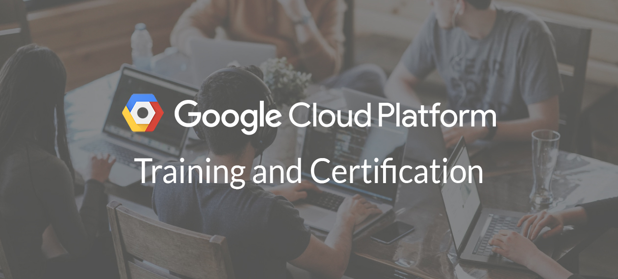 Google Cloud Platform Traning and Certification