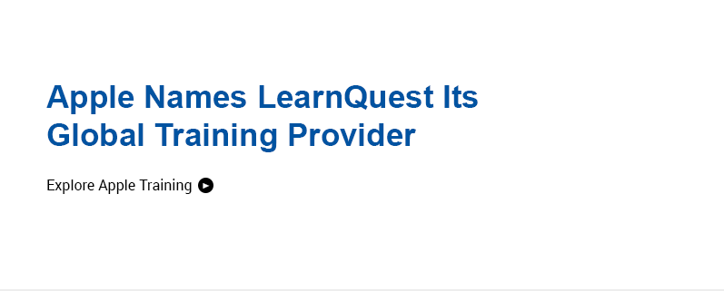Apple Names LearnQuest Its Global Training Provider